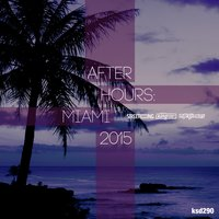 After Hours: Miami 2015 — сборник