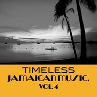 Timeless Jamaican Music, Vol. 4 — сборник
