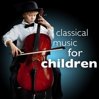 Classical Music for Children (Study Smart Concentration Focus & Play) — сборник
