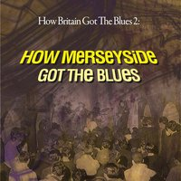 Merseybeat: How Britain Got the Blues Vol. 2 Pt. 2 — сборник