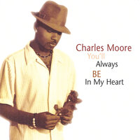 You'll Always Be In My Heart — Charles Moore