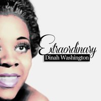 Extraordinary — Dinah Washington