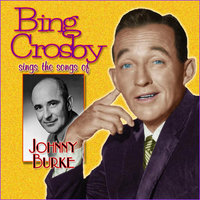 Bing Crosby Sings Johnny Burke — Bing Crosby