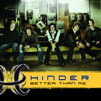Better Than Me — Hinder