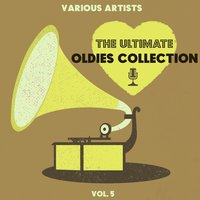 The Ultimate Oldies Collection, Vol. 5 — сборник