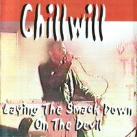 Laying The Smackdown On The Devil — Chillwill