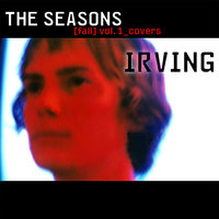 THE SEASONS - [fall] vol. 1_covers — Irving, Brian Canning, Aaron Burrows, Steven Scott, Brent Turner