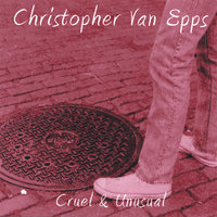 Cruel & Unusual — Christopher Van Epps