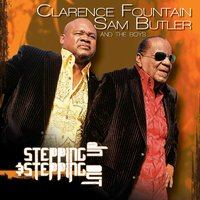 Stepping Up & Stepping Out — Clarence Fountain, Sam Butler and The Boys