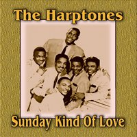 Sunday Kind Of Love — The Harptones