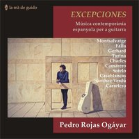 Excepciones: Contemporary Spanish Music for Guitar — Xavier Montsalvatge, Pedro Rojas Ogáyar