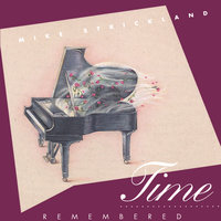 Time Remembered — Mike Strickland