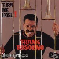 Turn Me Loose! — Frank Rosolino