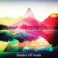 Freedom (Pure Sugar) — Shades of Youth