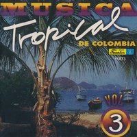 Música Tropical de Colombia, Vol. 3 — сборник