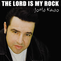 The Lord Is My Rock — John Kano