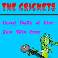 Great Balls of Fire — Buddy Holly, The Crickets, Buddy Holly & The Crickets