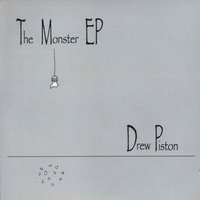 The Monster - EP — Drew Piston