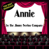 Annie (Inspired by the Broadway Musical Soundtrack) — Jimmy Serino Company