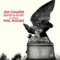 Jim Chapin Sextet & Octet — Phil Woods, Jim Chapin