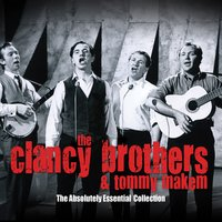 The Absolutely Essential Collection — The Clancy Brothers, Tommy Makem