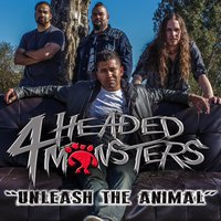 Unleash the Animal — 4 Headed Monsters