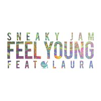 Feel Young — Laura, Sneaky Jam