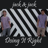 Doing It Right — Jack & Jack