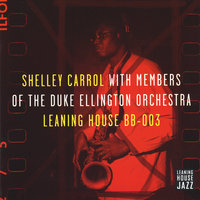 With Members of the Duke Ellington Orchestra — Shelley Carrol