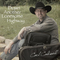 Down Another Lonesome Highway — Carl Caldwell