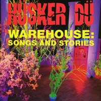 Warehouse: Songs And Stories — Hüsker Dü