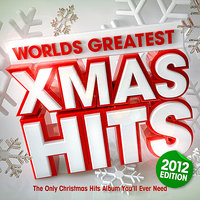 Worlds Greatest Xmas Hits 2012 - The only Christmas Hits album you'll ever need — сборник