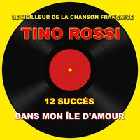 Tino Rossi - Dans mon île d'amour — Tino Rossi