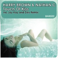 Touch Of Kiss — Harry Brown, Nathan C