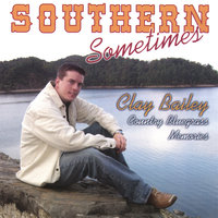 Southern Sometimes — Clay Bailey