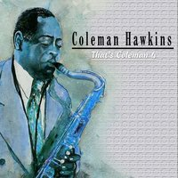 That´s Coleman, Vol.4 — Coleman Hawkins
