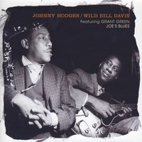 Joe's Blues — Johnny Hodges & Wild Bill Davis