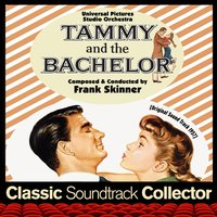Tammy and the Bachelor [1957] — Frank Skinner, Universal Pictures Studio Orchestra