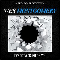 I've Got a Crush on You — Wes Montgomery