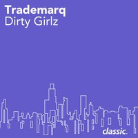 Dirty Girlz — Trademarq