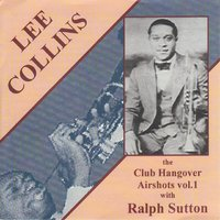 Lee Collins: The Club Hangover Airshots, Vol. 1 — Bert Johnson, Smokey Stover, Lee Collins, Ralph Sutton, Dale Deacon Jones, Pud Brown