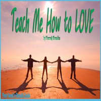Teach Me How to Love — Pierre & Monakho