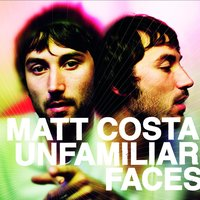 Unfamiliar Faces — Matt Costa