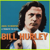Angel to Memphis - A tribute to Elvis — Bill Hurley
