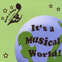 It's A Musical World — Rock-a-Baby Music Classes, Rock a Baby Music Classes