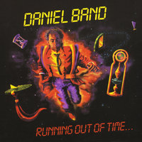 Running Out of Time — DANIEL BAND
