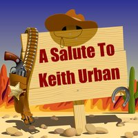 A Salute To Keith Urban — Modern Cowboys