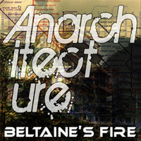 Anarchitecture — Beltaine's Fire