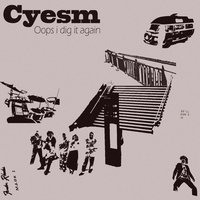 Oops i dig it again — Cyesm
