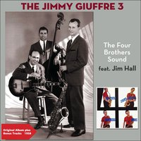 The Four Brothers Sound — Jim Hall, The Jimmy Giuffre 3